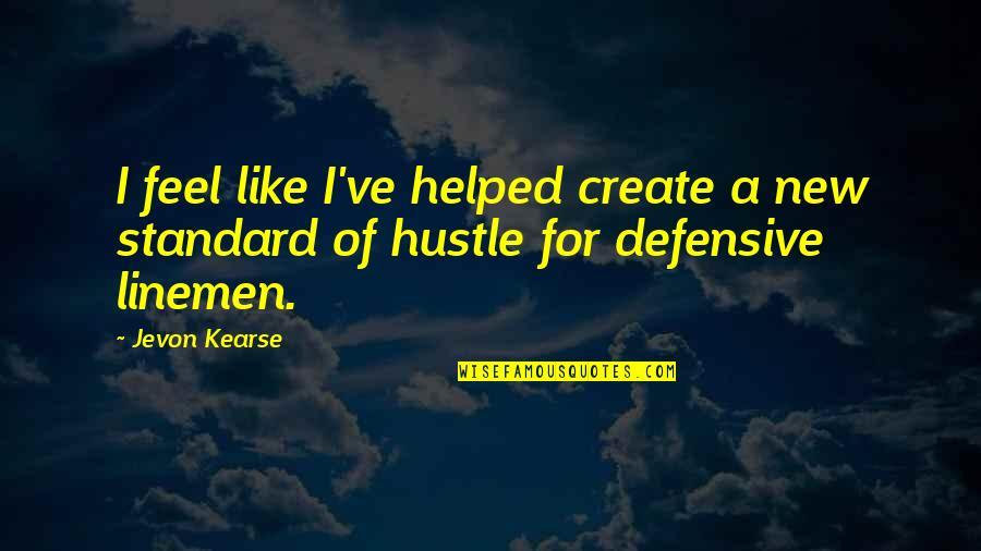 Jevon Quotes By Jevon Kearse: I feel like I've helped create a new