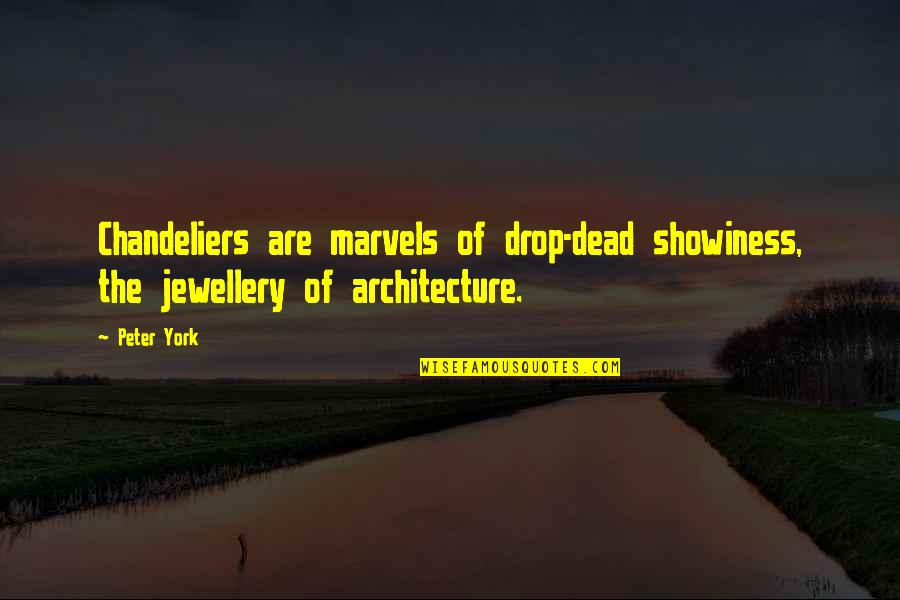 Jewellery Design Quotes By Peter York: Chandeliers are marvels of drop-dead showiness, the jewellery