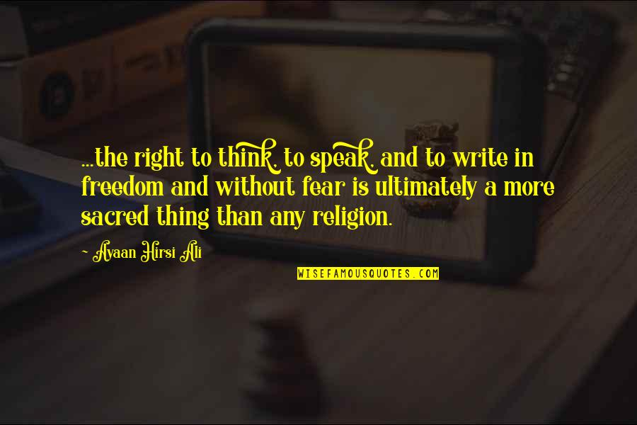 Jfk Conspiracy Quotes By Ayaan Hirsi Ali: ...the right to think, to speak, and to