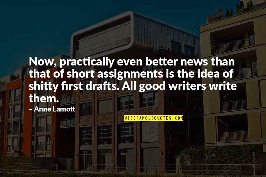 Jh Ranch Quotes By Anne Lamott: Now, practically even better news than that of