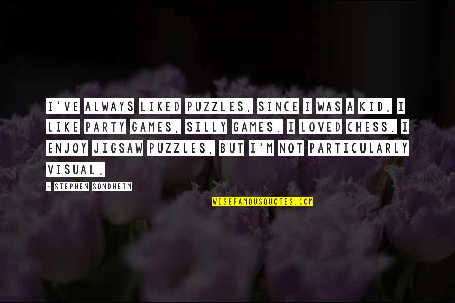 Jigsaw Quotes By Stephen Sondheim: I've always liked puzzles, since I was a