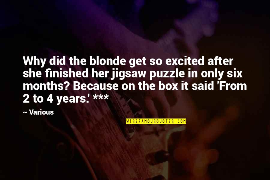 Jigsaw Quotes By Various: Why did the blonde get so excited after