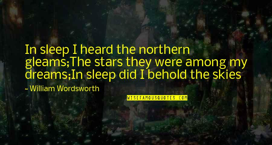 Jim Lampley Boxing Quotes By William Wordsworth: In sleep I heard the northern gleams;The stars