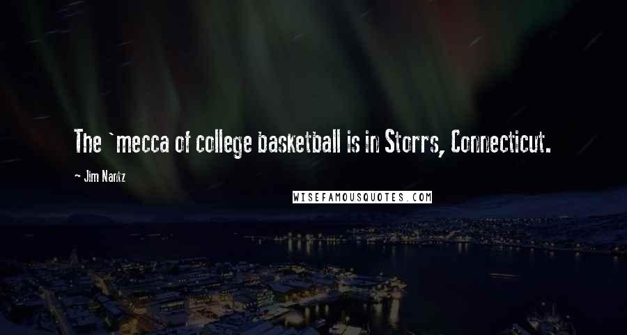 Jim Nantz quotes: The 'mecca of college basketball is in Storrs, Connecticut.
