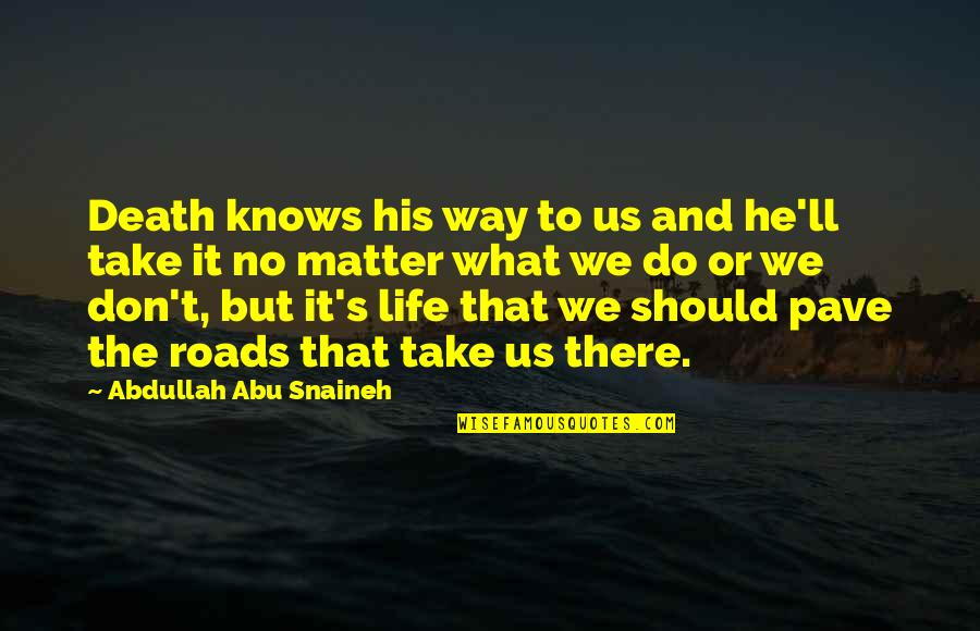 Jim Rohn Herbalife Quotes By Abdullah Abu Snaineh: Death knows his way to us and he'll