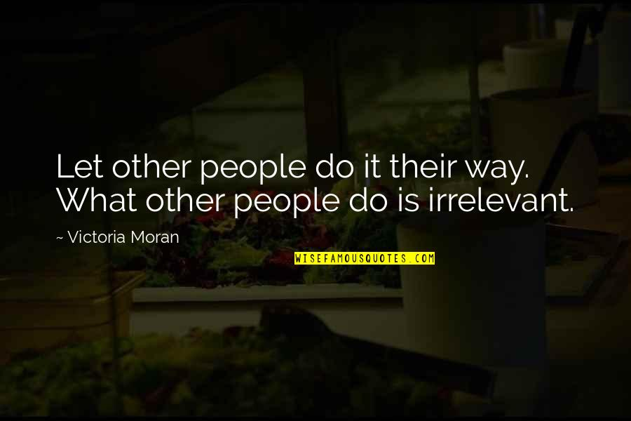 Jim Rohn Herbalife Quotes By Victoria Moran: Let other people do it their way. What