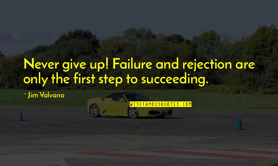Jim Valvano Quotes By Jim Valvano: Never give up! Failure and rejection are only
