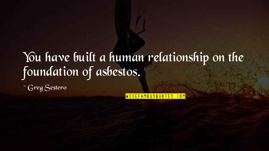 Jimmy Dykes Quotes By Greg Sestero: You have built a human relationship on the