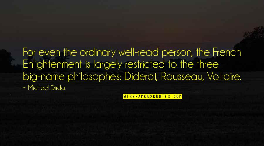 Jimmy Dykes Quotes By Michael Dirda: For even the ordinary well-read person, the French
