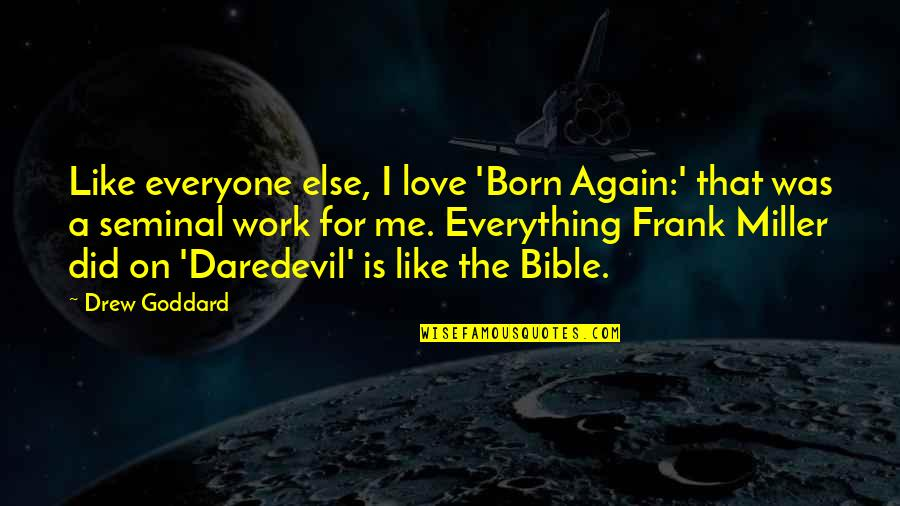Jimmy Pagarino Quotes By Drew Goddard: Like everyone else, I love 'Born Again:' that