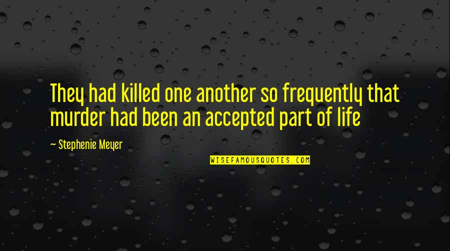 Jimmy Pagarino Quotes By Stephenie Meyer: They had killed one another so frequently that
