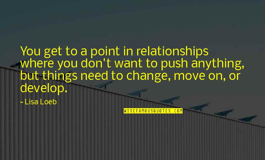 Jimmy Snyder Quotes By Lisa Loeb: You get to a point in relationships where