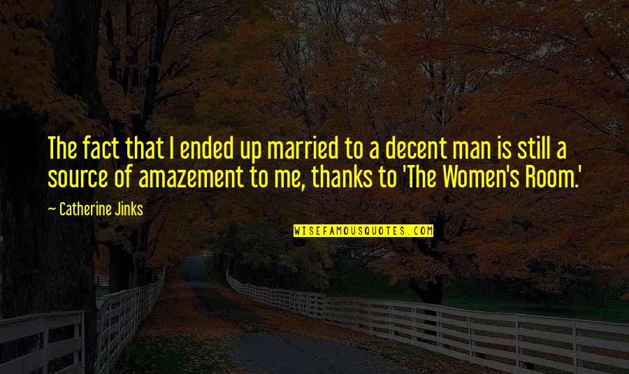 Jinks Quotes By Catherine Jinks: The fact that I ended up married to