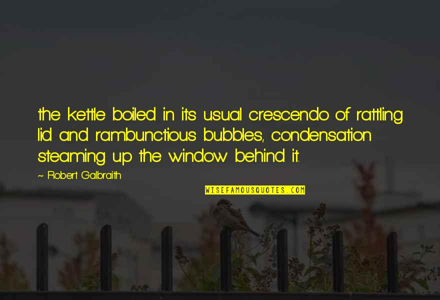 Jinks Quotes By Robert Galbraith: the kettle boiled in its usual crescendo of