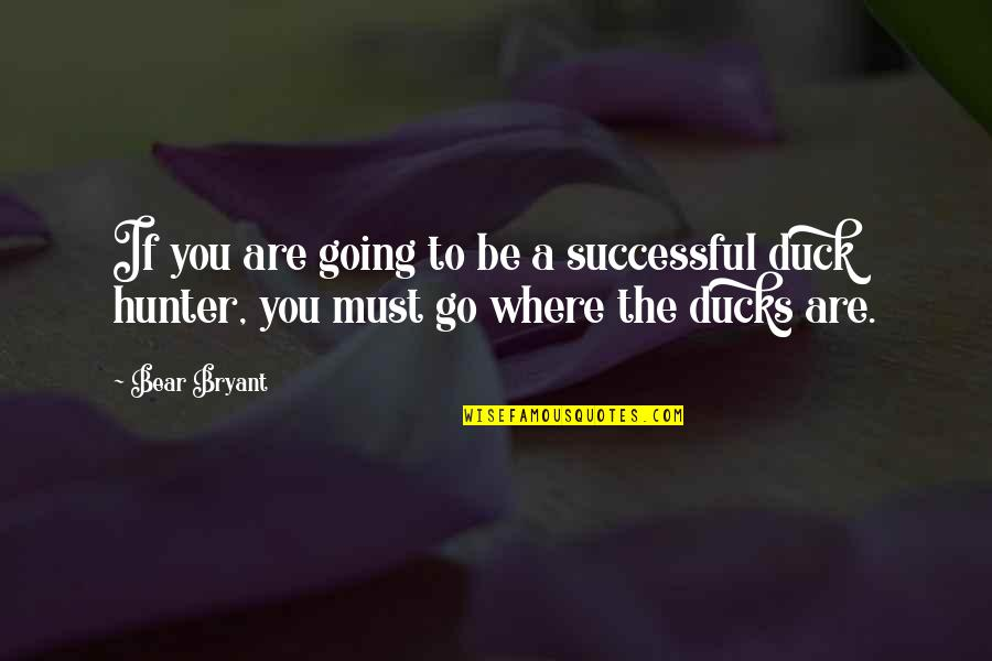Jitterbugging Quotes By Bear Bryant: If you are going to be a successful