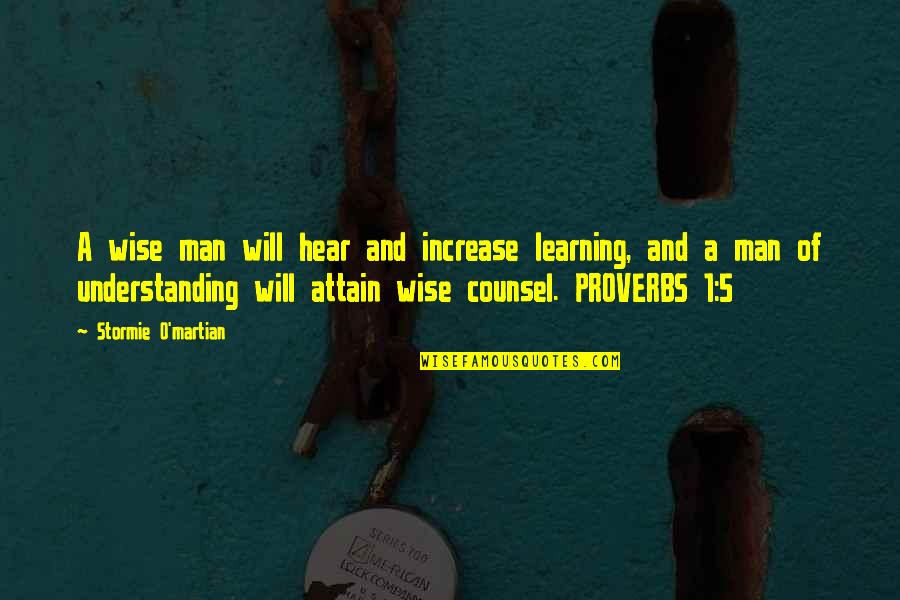 Jitterbugging Quotes By Stormie O'martian: A wise man will hear and increase learning,