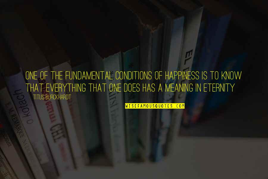 Jitterbugging Quotes By Titus Burckhardt: One of the fundamental conditions of happiness is