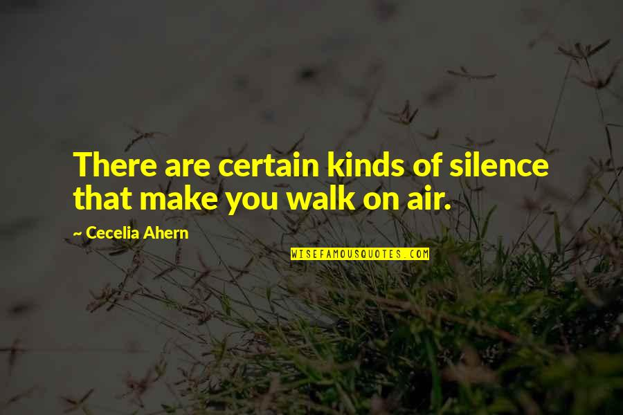 Jm Coetzee Youth Quotes By Cecelia Ahern: There are certain kinds of silence that make