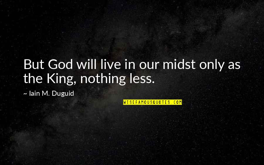 Jo Knowles Quotes By Iain M. Duguid: But God will live in our midst only