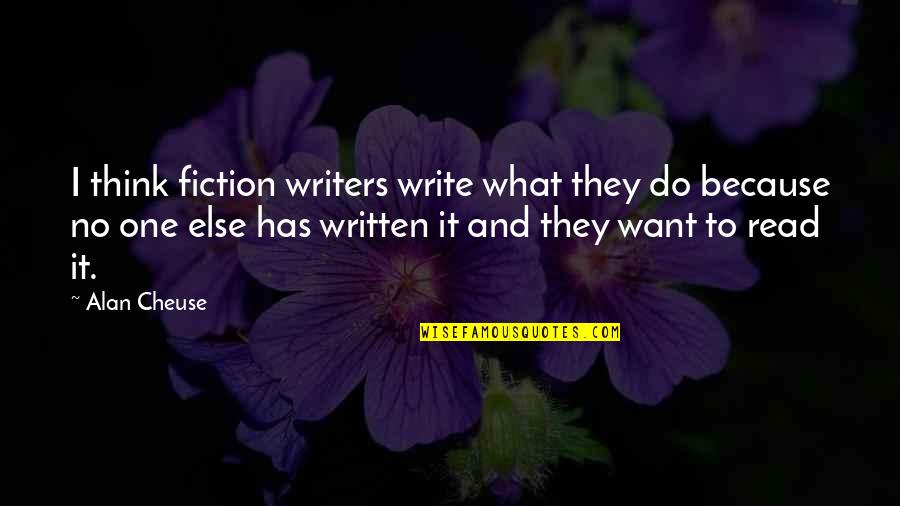 Joaquin Sabina Quotes By Alan Cheuse: I think fiction writers write what they do