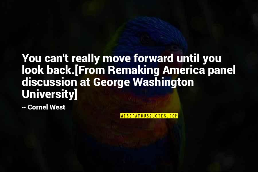 Joaquin Sabina Quotes By Cornel West: You can't really move forward until you look