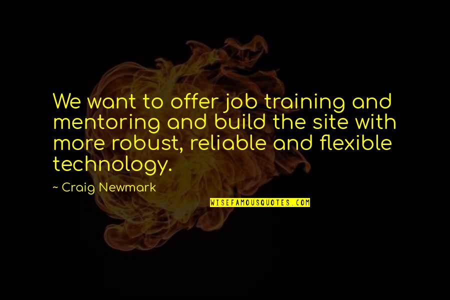 Job Offer Quotes By Craig Newmark: We want to offer job training and mentoring