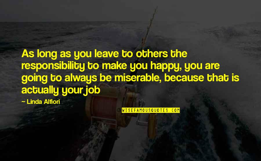 Job Quotes Quotes By Linda Alfiori: As long as you leave to others the