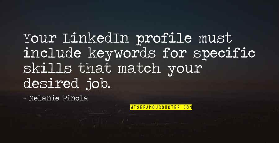Job Quotes Quotes By Melanie Pinola: Your LinkedIn profile must include keywords for specific