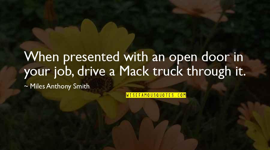 Job Quotes Quotes By Miles Anthony Smith: When presented with an open door in your
