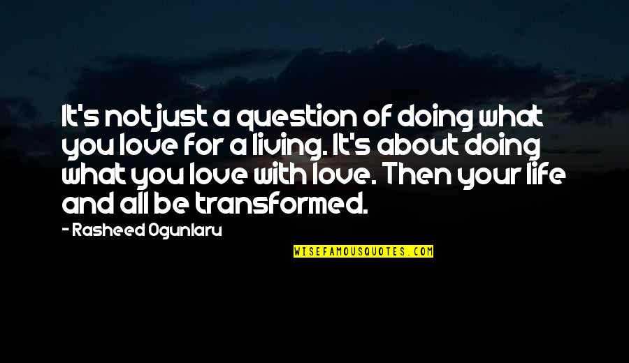 Job Quotes Quotes By Rasheed Ogunlaru: It's not just a question of doing what
