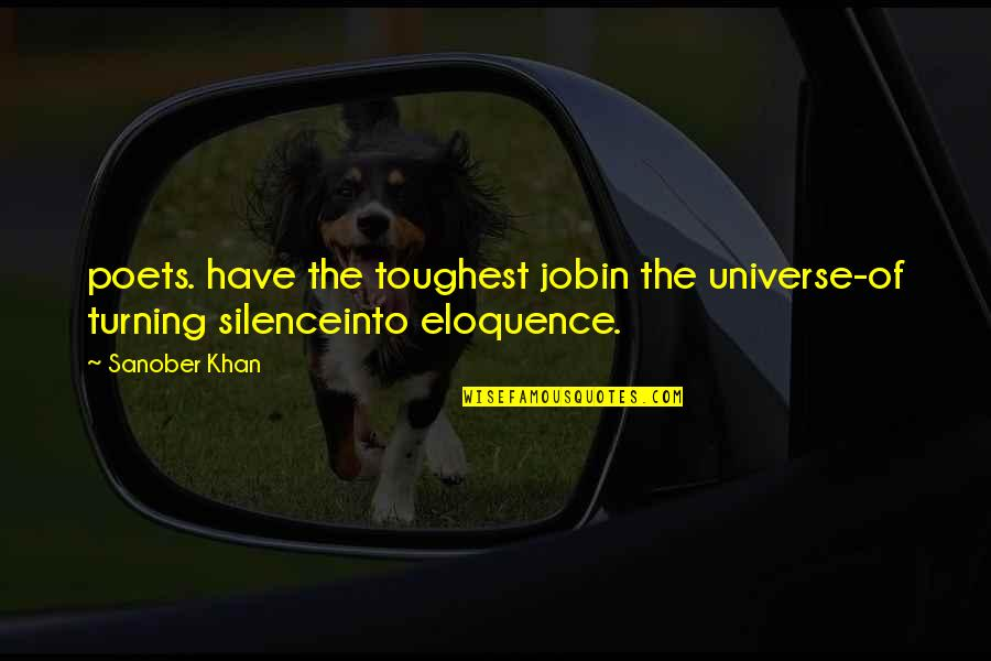 Job Quotes Quotes By Sanober Khan: poets. have the toughest jobin the universe-of turning