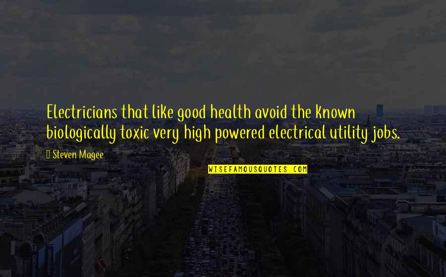 Job Quotes Quotes By Steven Magee: Electricians that like good health avoid the known