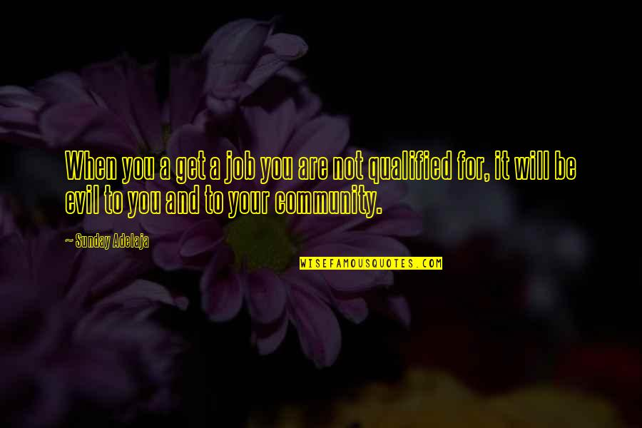 Job Quotes Quotes By Sunday Adelaja: When you a get a job you are