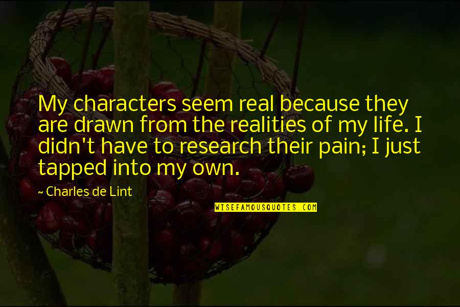 Job Seekers Funny Quotes By Charles De Lint: My characters seem real because they are drawn