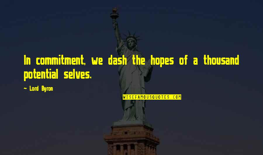 Job Seekers Funny Quotes By Lord Byron: In commitment, we dash the hopes of a