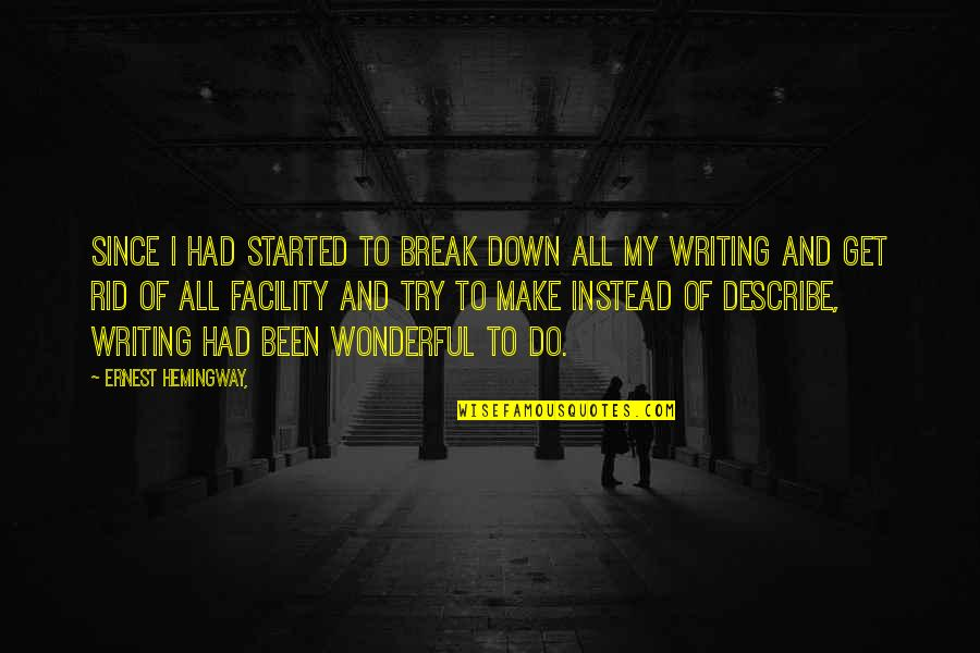 Jobbies Quotes By Ernest Hemingway,: Since I had started to break down all
