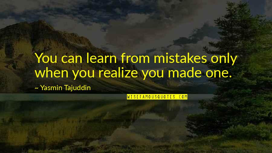 Jobbies Quotes By Yasmin Tajuddin: You can learn from mistakes only when you