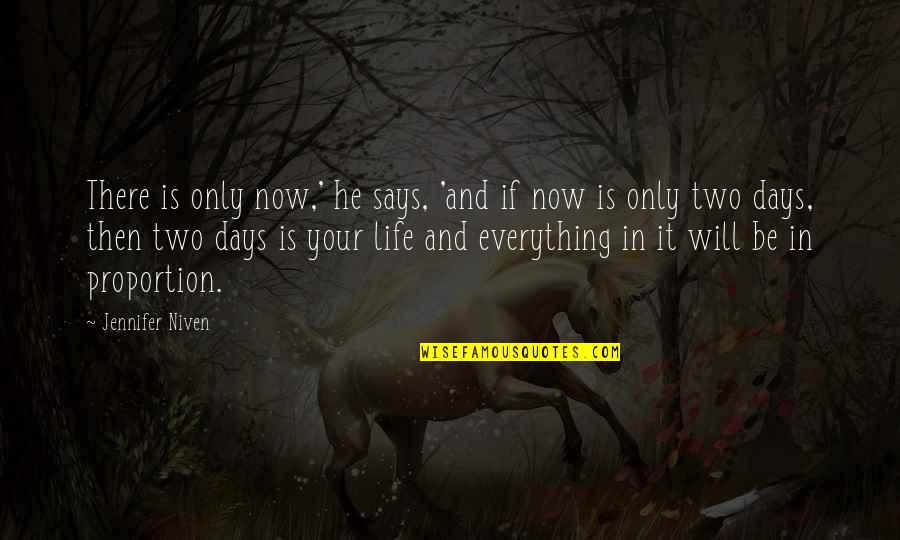 Jock Ewing Quotes By Jennifer Niven: There is only now,' he says, 'and if