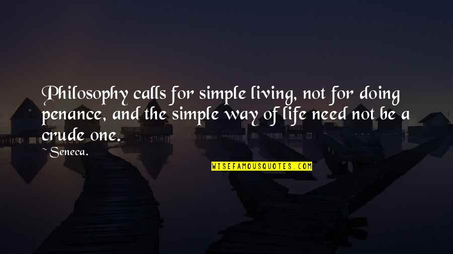 Jock Ewing Quotes By Seneca.: Philosophy calls for simple living, not for doing