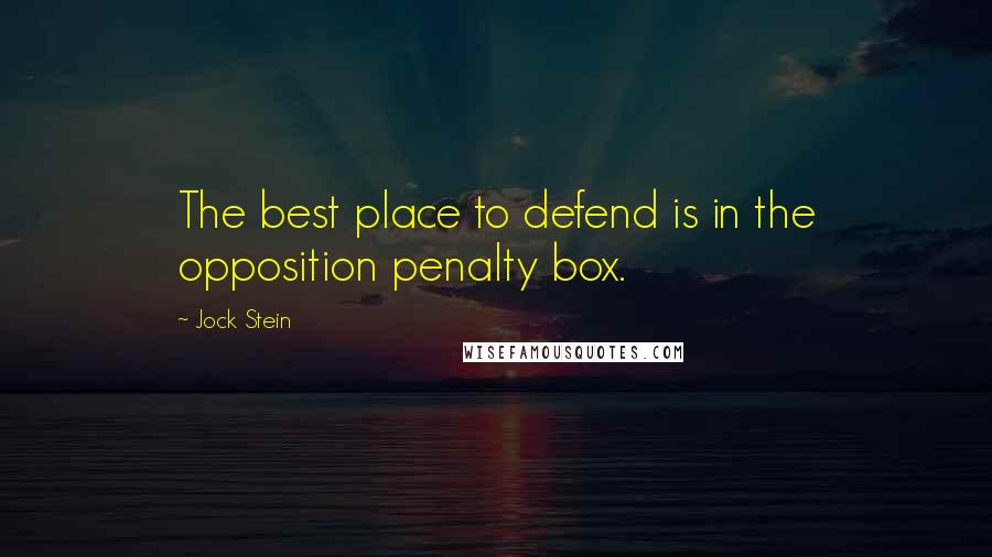 Jock Stein quotes: The best place to defend is in the opposition penalty box.