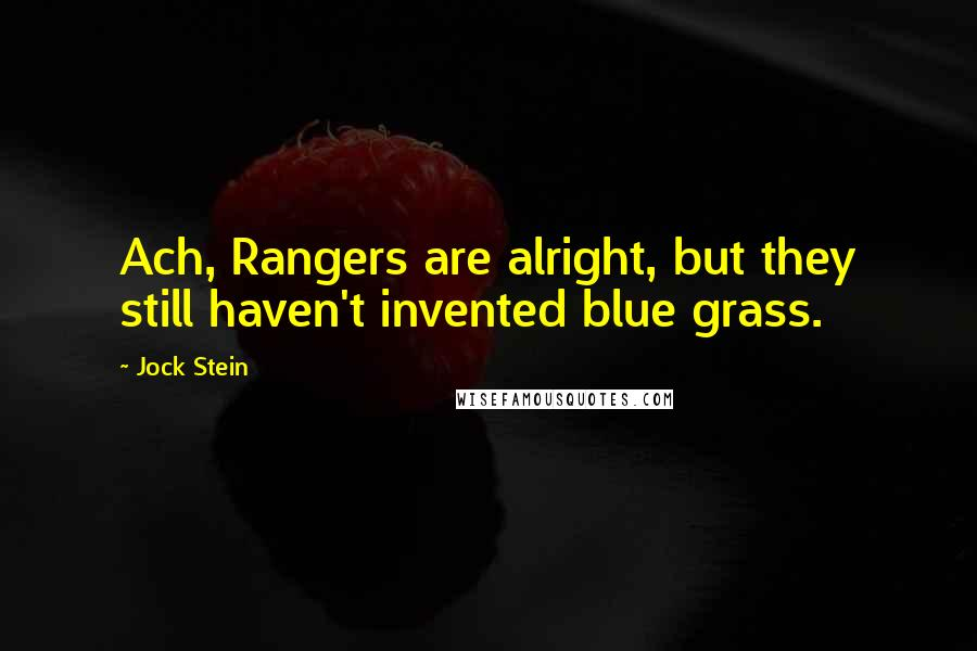 Jock Stein quotes: Ach, Rangers are alright, but they still haven't invented blue grass.