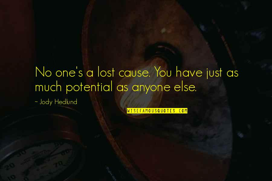 Jody Hedlund Quotes By Jody Hedlund: No one's a lost cause. You have just