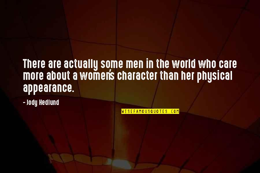 Jody Hedlund Quotes By Jody Hedlund: There are actually some men in the world