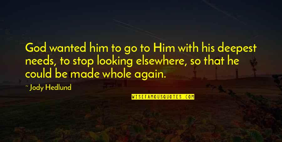 Jody Hedlund Quotes By Jody Hedlund: God wanted him to go to Him with