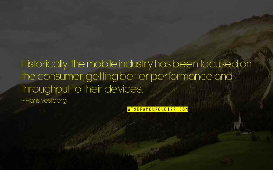 Joe Barbaro Best Quotes By Hans Vestberg: Historically, the mobile industry has been focused on