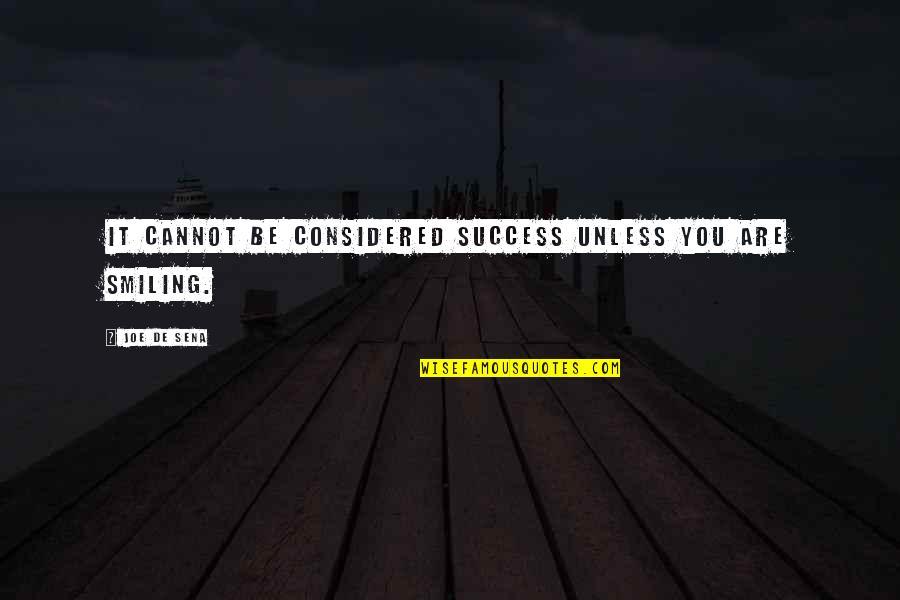 Joe De Sena Quotes By Joe De Sena: It cannot be considered success unless you are