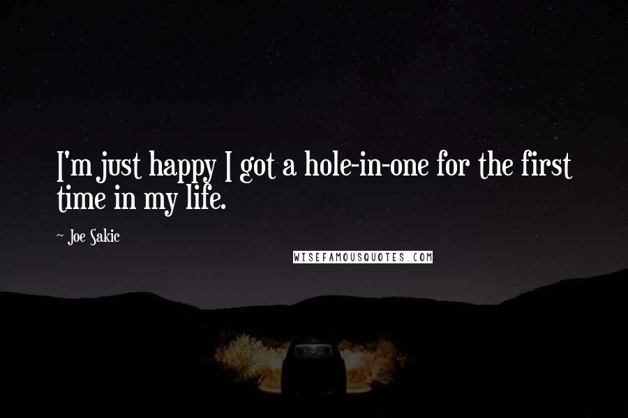 Joe Sakic quotes: I'm just happy I got a hole-in-one for the first time in my life.