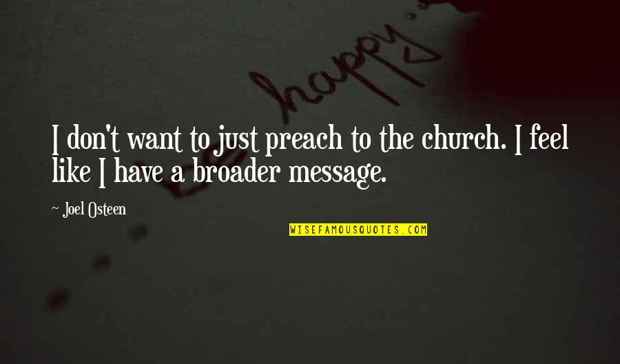 Joel Osteen Quotes By Joel Osteen: I don't want to just preach to the