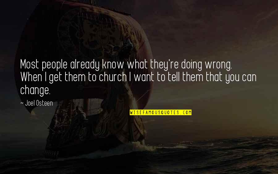 Joel Osteen Quotes By Joel Osteen: Most people already know what they're doing wrong.