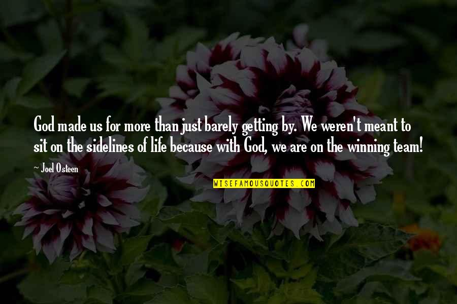 Joel Osteen Quotes By Joel Osteen: God made us for more than just barely